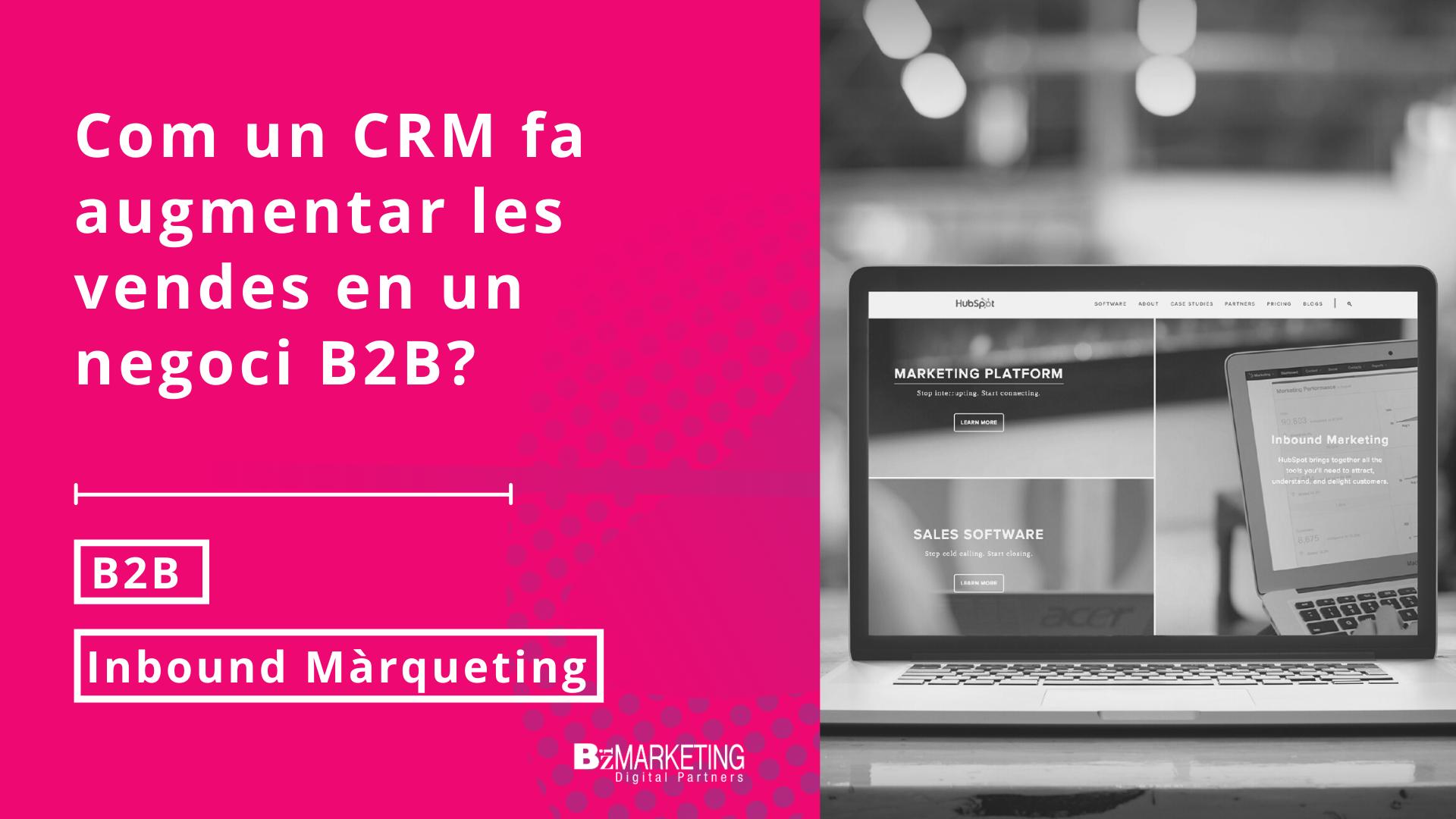 Com un CRM fa que augmentin les vendes en un negoci B2B?