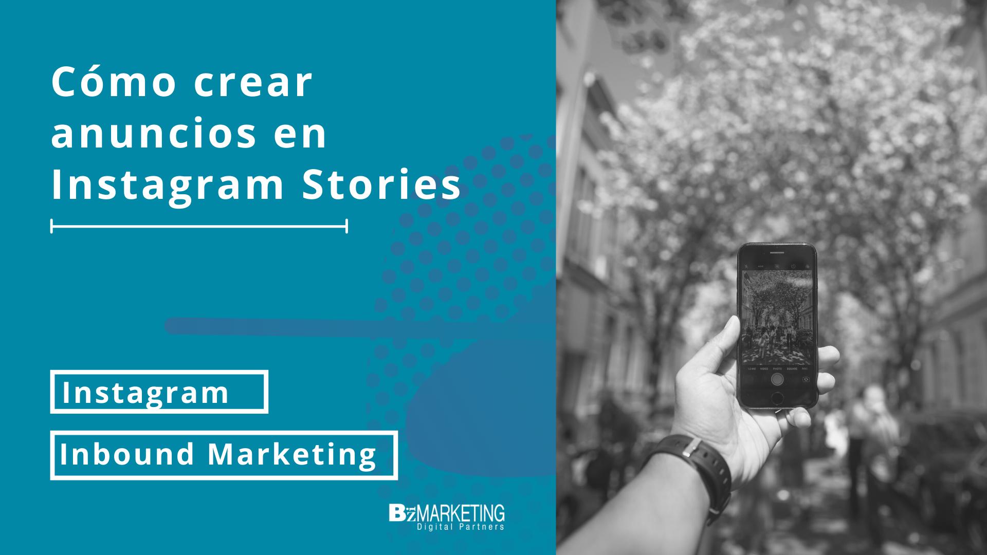 Cómo crear anuncios en Instagram Stories BizMarketing