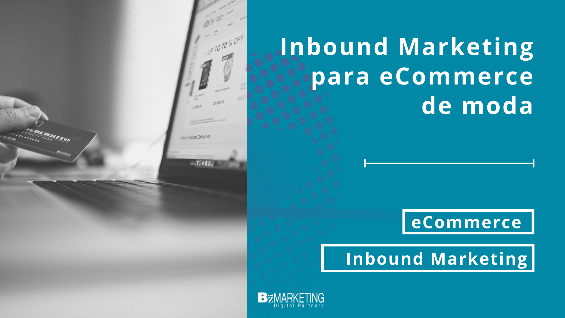 Inbound Marketing para eCommerce de moda. Marketing digital especialista en Girona BizMarketing