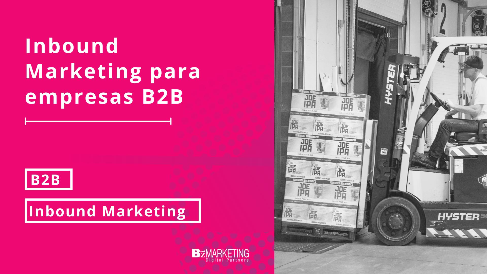 Inbound Marketing para empresas B2B como aplicarlo BizMarketing