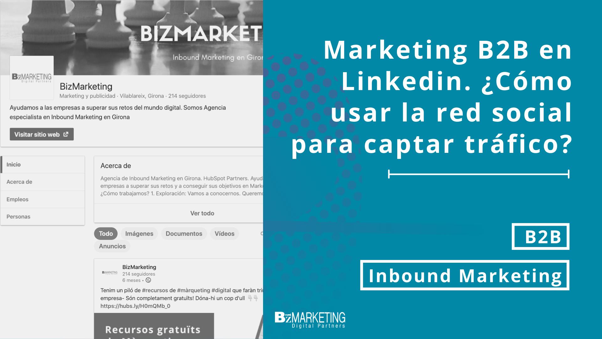 Marketing B2B en Linkedin. ¿Cómo usar la red para captar tráfico?