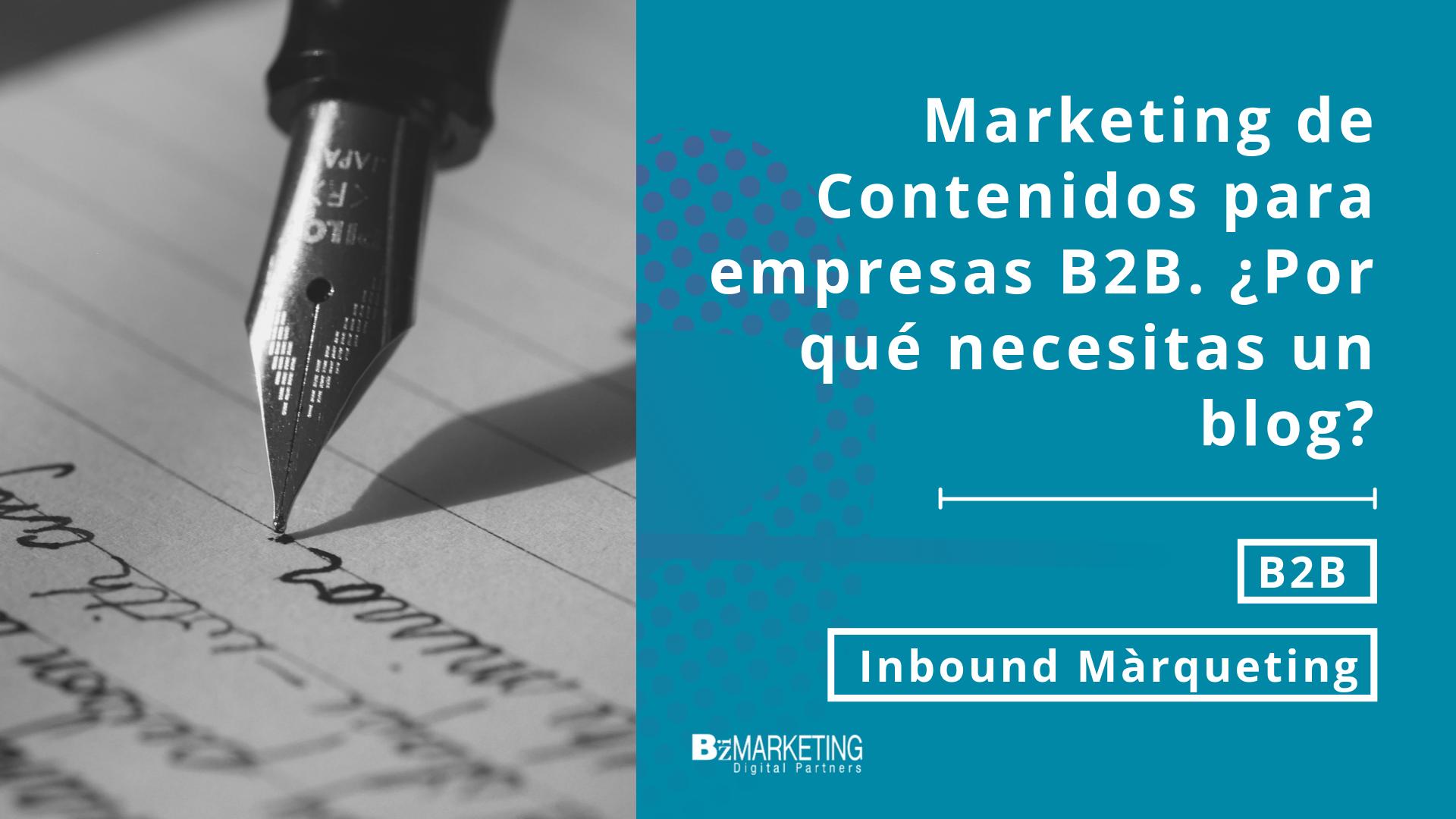 marketing-de-contenidos-para-empresas-b2b-por-que-necesitas-un-blog-empresarial-inbound.marketing-bizmarketing