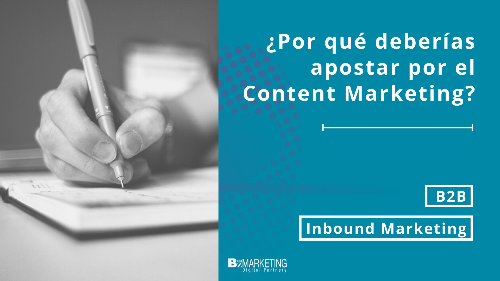 Por qué deberías apostar por el Content Marketing BizMarketing
