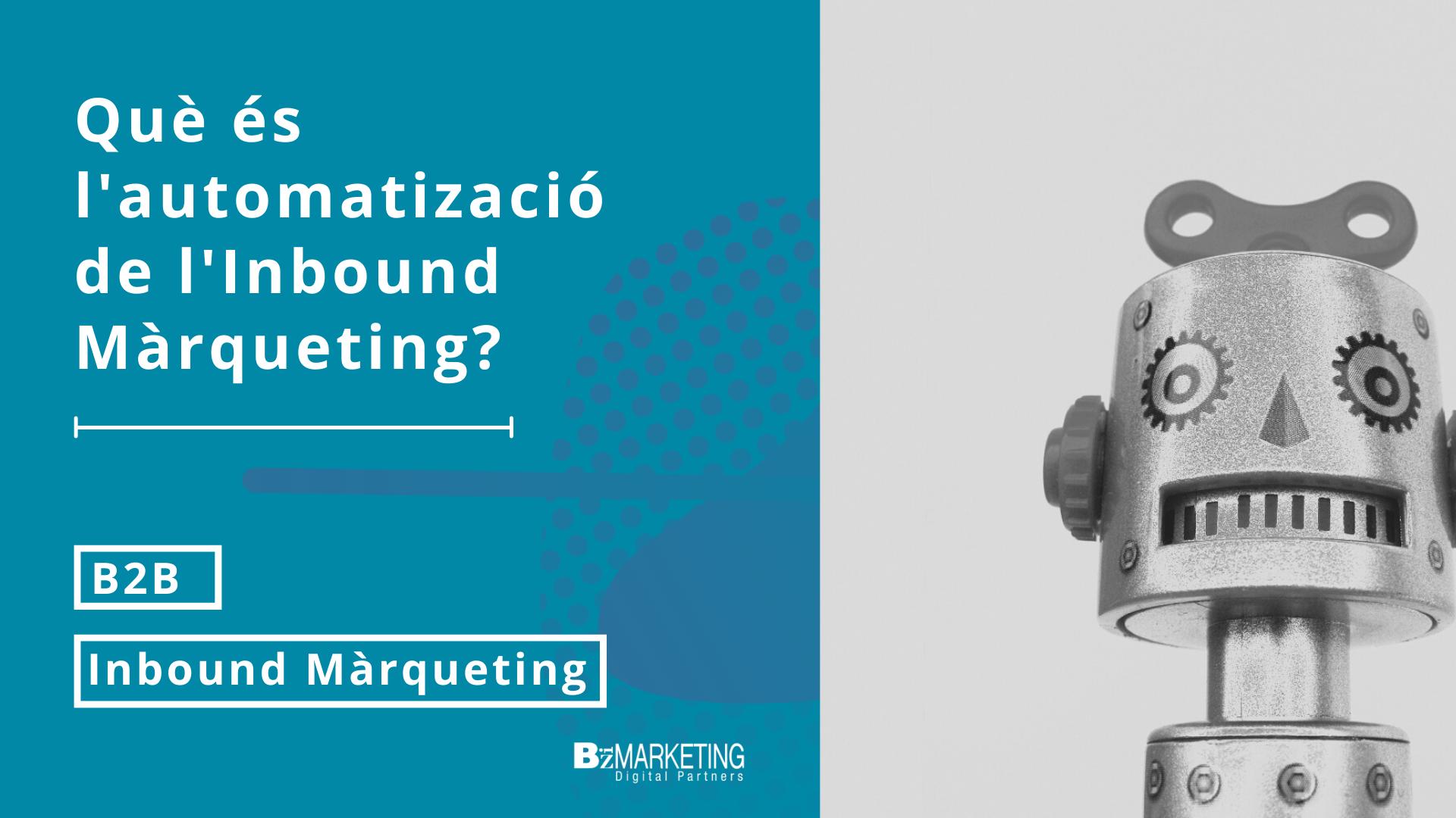 Què és l'automatització de l'Inbound Màrqueting BizMarketing
