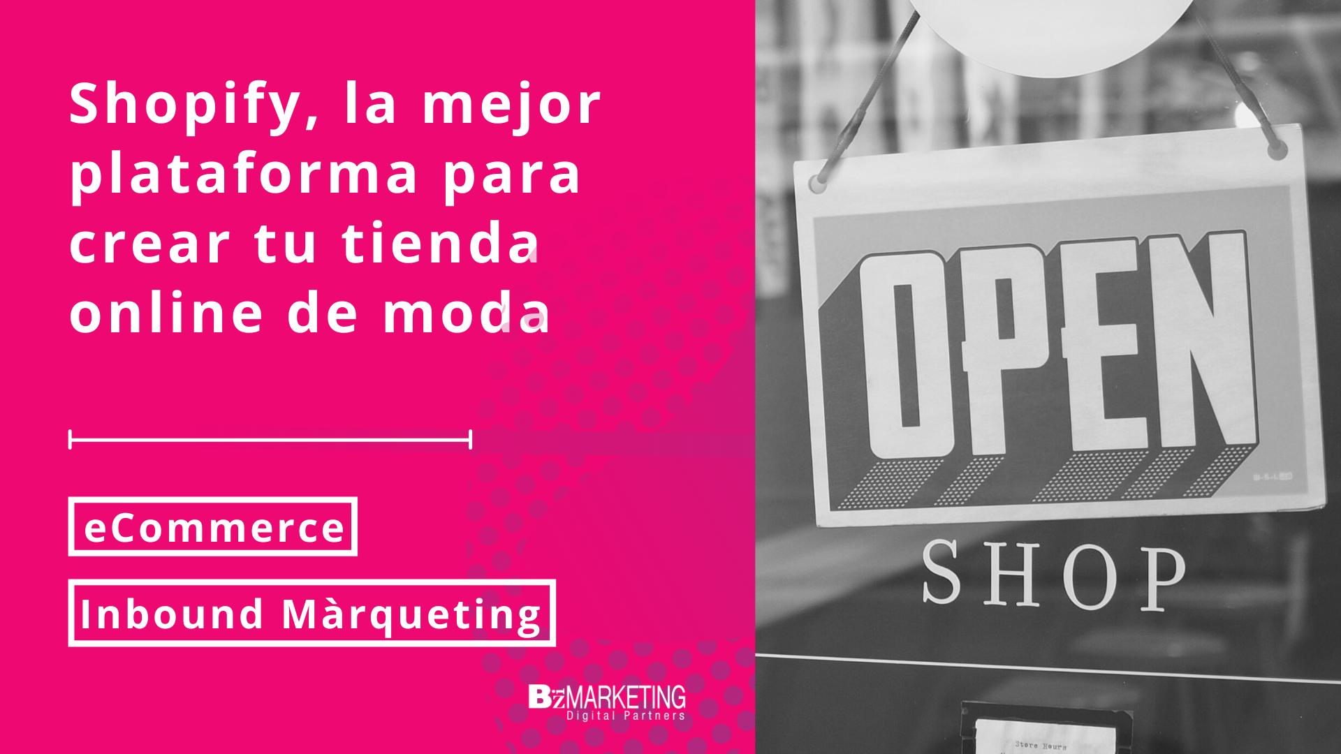 Shopify la mejor plataforma para crear tu tienda online de moda retail BizMarketing