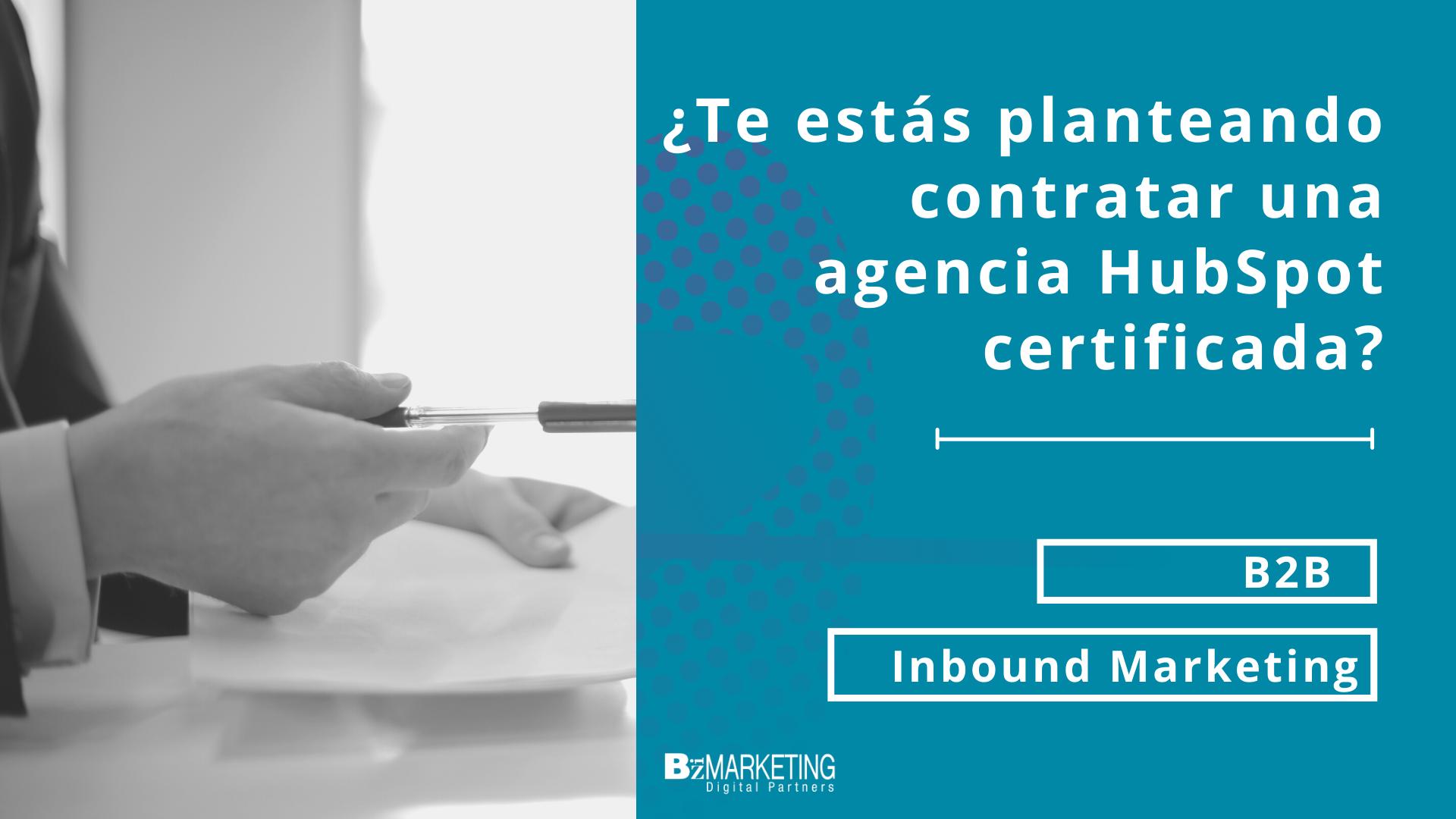 ¿Te estás planteando contratar una agencia HubSpot certificada? BizMarketing